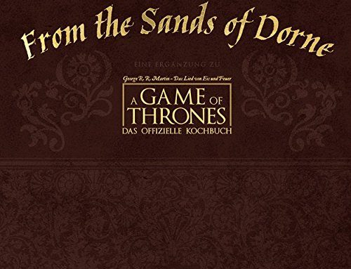 From the Sands of Dorne von Chelsea Monroe-Cassel – Game of Thrones Kochbuch