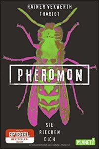Pheromon: Sie riechen dich (Band 1) von Rainer Wekwerth & Thariot