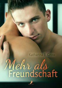 Mehr als Freundschaft Cover von Katharina B. Gross