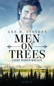Men on Trees: Liebe wider Willen von Ann D. Stevens