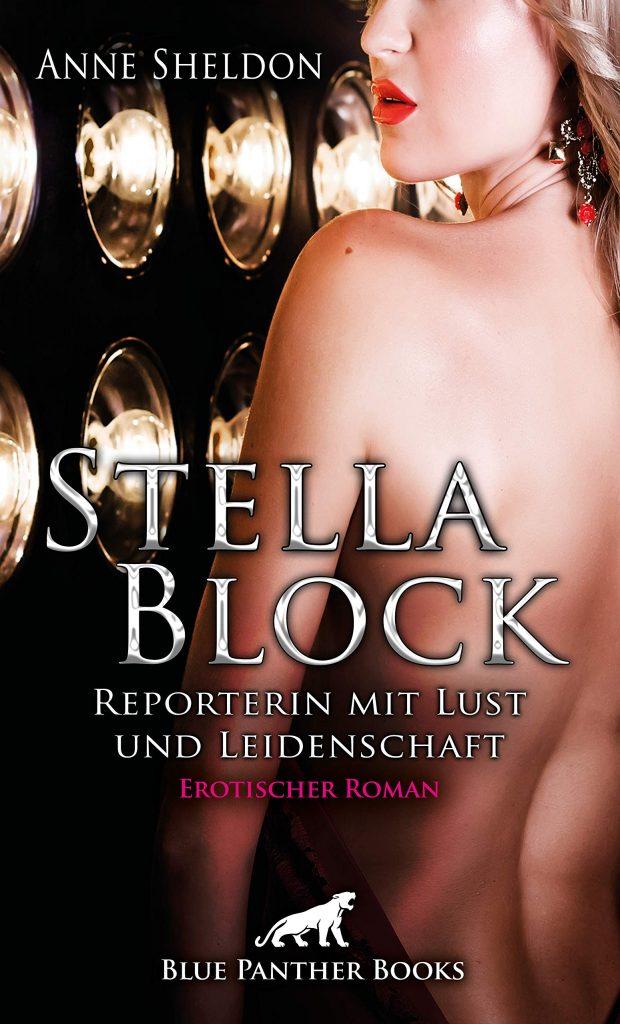Anne Sheldon Stella Block – Reporterin mit Lust und Leidenschaft
