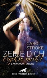 Carol Stroke Zeige dich, begehre mich!