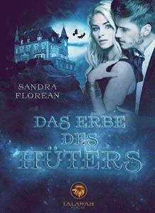 Das Erbe des Hüters von Sandra Florean