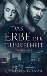 Das Erbe der Dunkelheit von Kristina Günak
