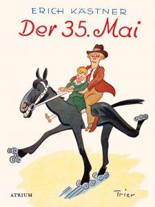 Der 35. Mai oder Konrad reitet in die Südsee Erich Kästner