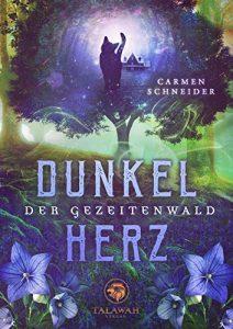 Der Gezeitenwald: Dunkelherz von Carmen Schneider