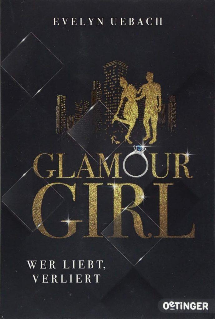 Glamour Girl Wer liebt, verliert von Evelyn Uebach