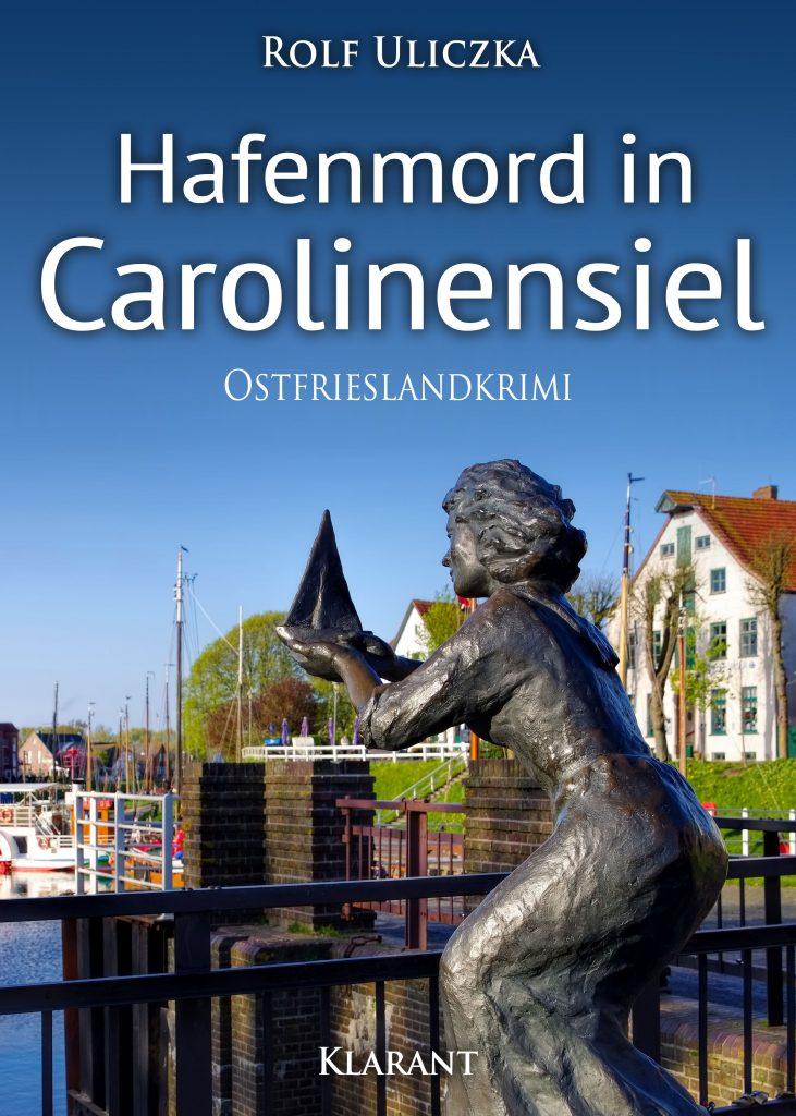 Hafenmord in Carolinensiel von Rolf Uliczka
