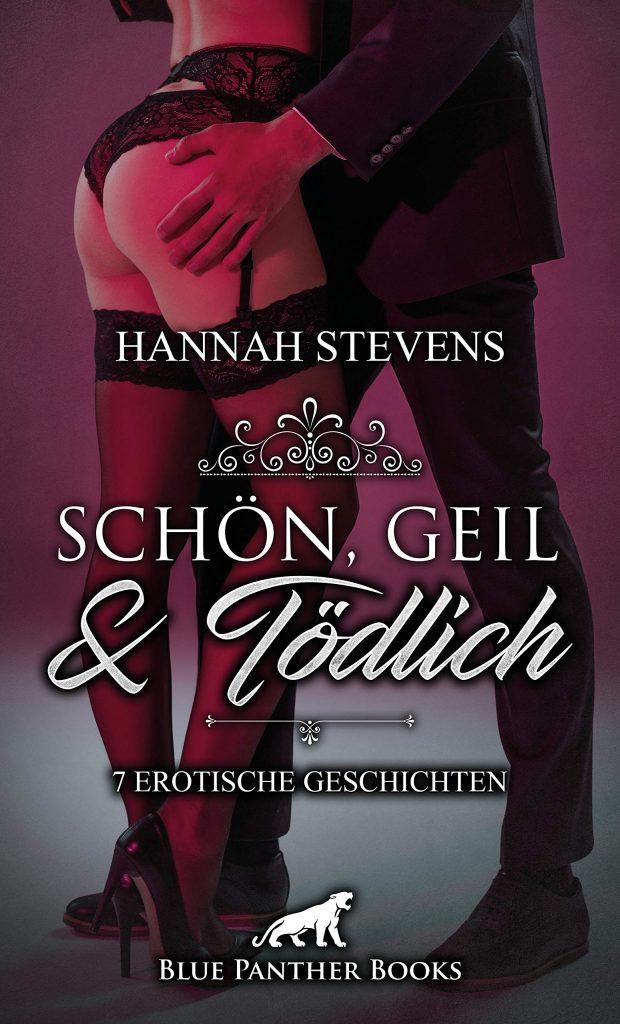 Hannah Stevens Schön, Geil und Tödlich