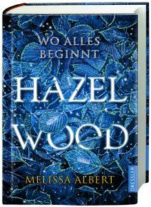Hazel Wood: Wo alles beginnt von Melissa Albert