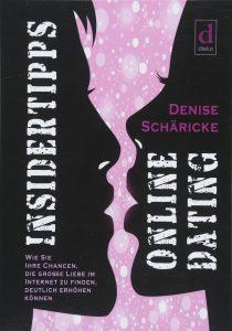 Insidertipps- Onlinedating von Denise Schäricke
