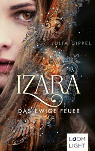 Izara: Das ewige Feuer (Band 1) von Julia Dippel