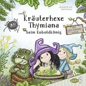 Kräuterhexe Thymiana beim Koboldkönig von Jacqueline und Daniel Kauer