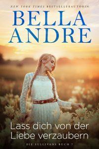 Lass dich von der Liebe verzaubern - Bella Andre