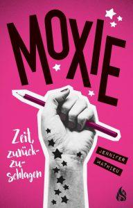 Moxie: Zeit, zurückzuschlagen von Jennifer Mathieu