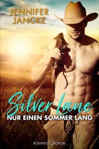 Silver Lane: Nur einen Sommer lang von Jennifer Jancke