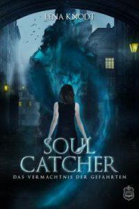 Soulcatcher von Lena Knodt