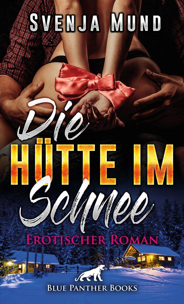 Svenja Mund Die Hütte im Schnee | Erotischer Roman