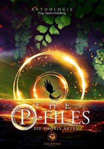 The P-Files: Die Phönix Akten Anthologie