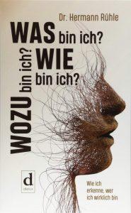 Was bin ich? Wie bin ich? Wozu bin ich? von Hermann Rühle