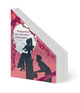 Weihnachten, Liebe und andere Katastrophen (24 Kisses Adventskalender) von Nina Lealie