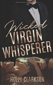 Wicked Virgin Whisperer von Holly Clarkson