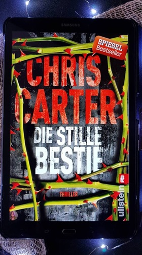 Die stille Bestie (Ein Hunter-und-Garcia-Thriller 6) Chris Carter