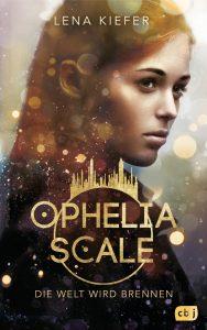 Ophelia Scale - Die Welt wird brennen von Lena Kiefer, Debüt