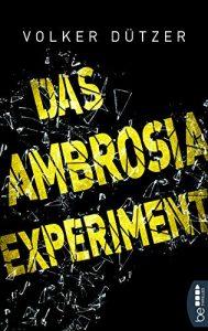 Cover das Ambrosia Experiment von Volker Dützer