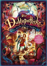 Anna Ruhe - Die Duftapotheke (3) - Arena Verlag