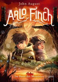 Arlo Finch - John August - Arena Verlag