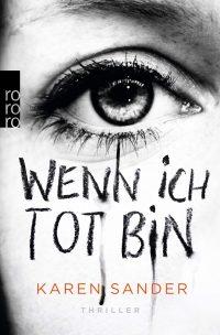 Karen Sander - Wenn ich tot bin - rororo