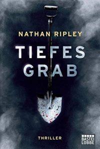 Nathan Ripley - Tiefes Grab - Bastei Lübbe