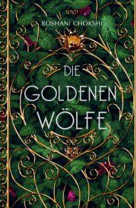 Die goldenen Wölfe (Band 1) von Roshani Chokshi