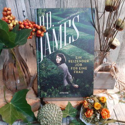 P.D. James - Ein reizender Job für eine Frau - Atrium Verlag