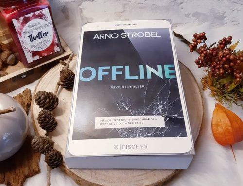 Offline – Du wolltest nicht erreichbar sein. Jetzt sitzt du in der Falle. – Arno Strobel