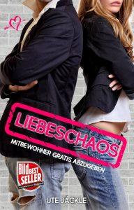 Liebeschaos - Mitbewohner gratis abzugeben - Ute Jäckle