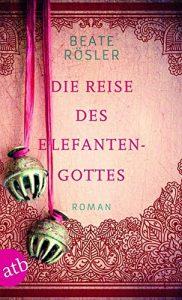 Die Reise des Elefantengottes von Beate Rösler